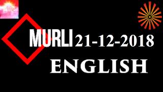 Brahma Kumaris Murli 21 December 2018 (ENGLISH)