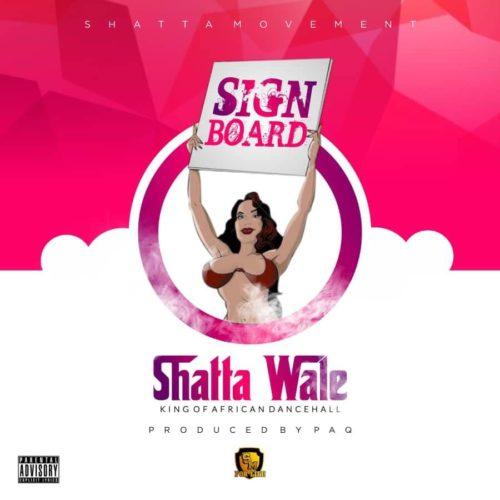 "[MUSIC] Shatta Wale – ""Signboard""   DOWNLOAD MP3"