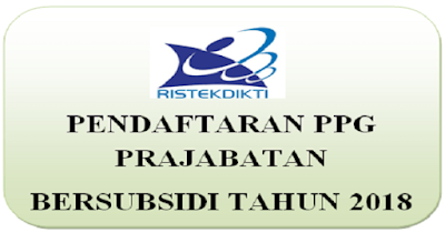 Pendaftaran PPG Prajabatan Bersubsidi Tahun 2018