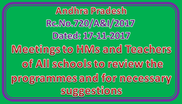 Rc No 720 || Meetings to HMs and Teachers of All schools to review the programmes and for necessary suggestions