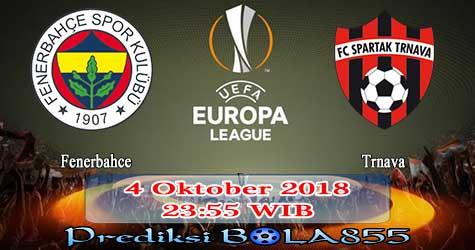 Prediksi Bola855 Fenerbahce vs Trnava 4 Oktober 2018