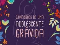 Resenha Nacional Confissões de uma adolescente grávida - Graciela Paciência