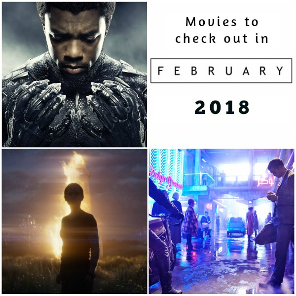 Movies to keep an eye out for in February 2018 - Annihilation, Black Panther and Mute