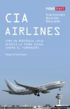 CIA AIRLINES: COMO UN PERIODICO DE PROVINCIAS DESVELO LA TRAMA IL EGAL CONTRA EL TERRORISMO (I PREMIO DEBATE 2006 DE LIBRO REPORTAJE
