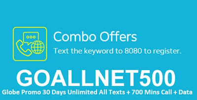 GOALLNET500 – Globe Promo 30 Days Unlimited All Texts + 700 Mins Call + Data