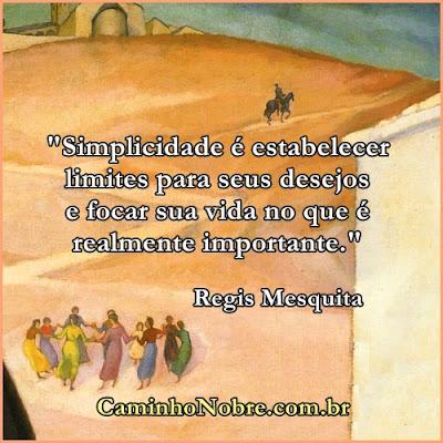 Simplicidade é estabelecer limites para seus desejos. Vida simples privação voluntária