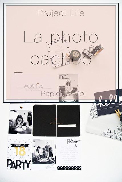 Project Life - Photo cachée - Papier & Moi