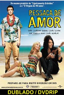 Assistir Ressaca de Amor Dublado (2008)
