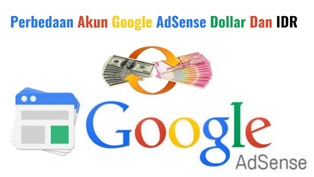 Perbedaan Akun AdSense Dollar Dan Akun AdSense IDR by Anas Blogging Tips