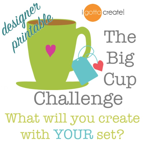 I like Big Cups printable creativity challenge by I Gotta Create! | Visit blog for the rules.