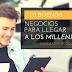 10 Buenos Negocios Para Llegar a Los Millenials