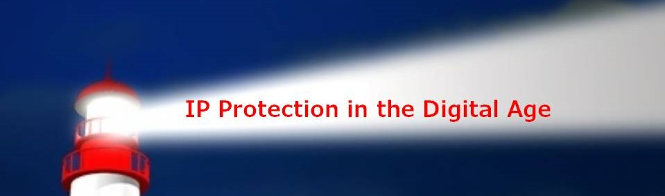 IP protection in the Digital Age