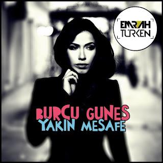 Burcu Gunes - Yakin Mesafe (Emrah Turken Remix)