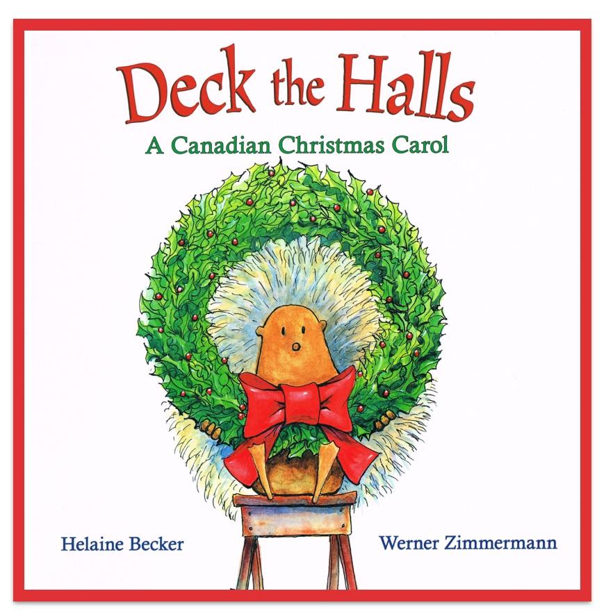 CanLit for LittleCanadians: Deck the Halls: A Canadian Christmas Carol