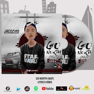 Jacezino - Go North Lyrics Video