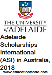 Adelaide Scholarships International (ASI) in Australia, 2018, Description, Eligibility Criteria, Method of Application, Application deadline, Advantage/Award of Scholarship, University of Adelaide.