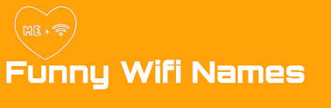 Funny Wifi Names and best wifi names  list 2019