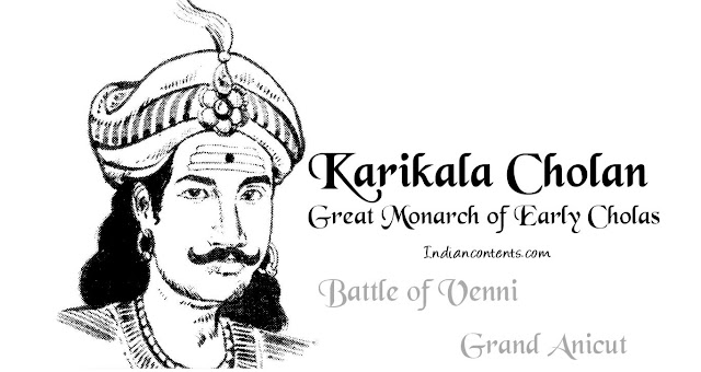 Karikala Chola - A Great Chola Monarch Who Won Battle Of Venni And Construction Of Grand Anicut (Kallanai Dam)