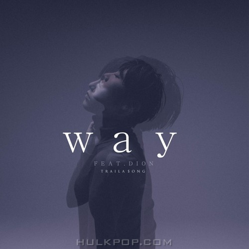 traila $ong – Way (feat. DION) – Single