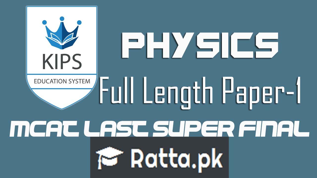 KIPS MCAT Ful Length Paper-1 Physics 2016| MCAT Last Super Final
