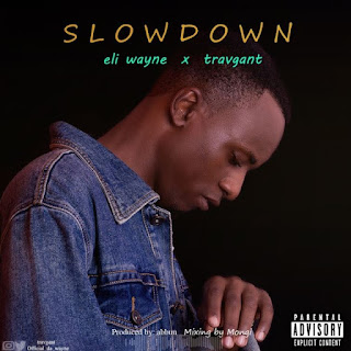 Eli Wayne Ft. Travgant - Slow Down