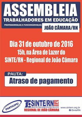 Hoje o SINTE/RN: Convoca todos os professores e funcionários em educação,para assembléia nesta segunda(31),as 15 horas na área de lazer da regional João Câmara