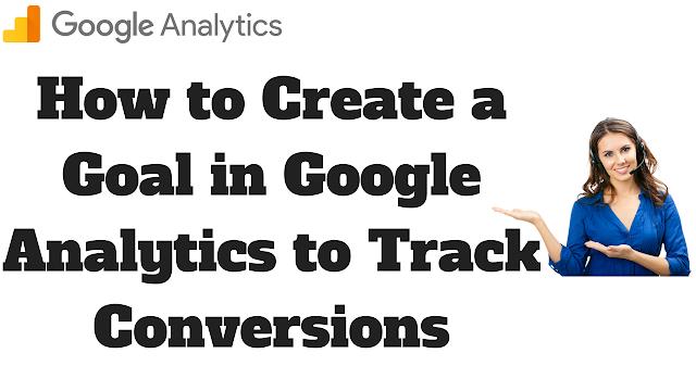how to setup google analytics goals
