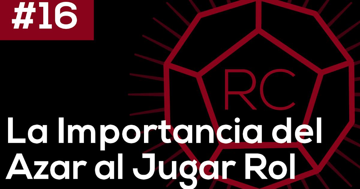 Ep. 16 | La Importancia del Azar en los Juegos de Rol