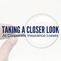 Taking a Closer Look at Corporate Insurance Losses: Top 10 Causes