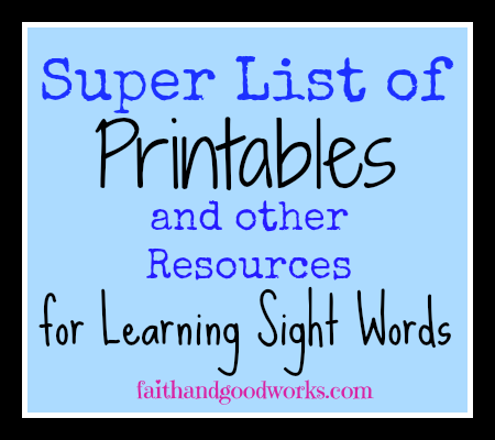 Super List of Printables and Other Resources for Learning Sight Words