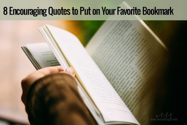 8 Encouraging Quotes to Put on Your Favorite Bookmark - remind yourself how awesome you are and motivate yourself to read. It's win-win!