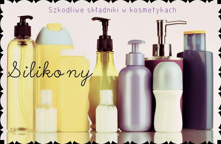 Szkodliwe składniki w kosmetykach - SILIKONY - seria