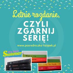 http://www.posredniczka-ksiazek.pl/2017/07/letnie-rozdanie-czyli-zgarnij-serie.html