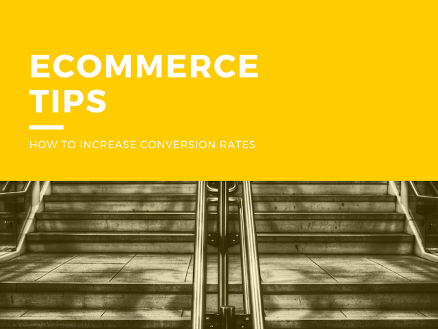 Useful Tips for Increasing Your Conversion Rate on a ecommerce website