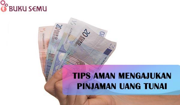 Tips Aman Mengajukan Pinjaman Uang Tunai, bukusemu