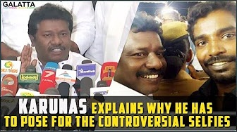 Karunas explains why he has to pose for the controversial selfies