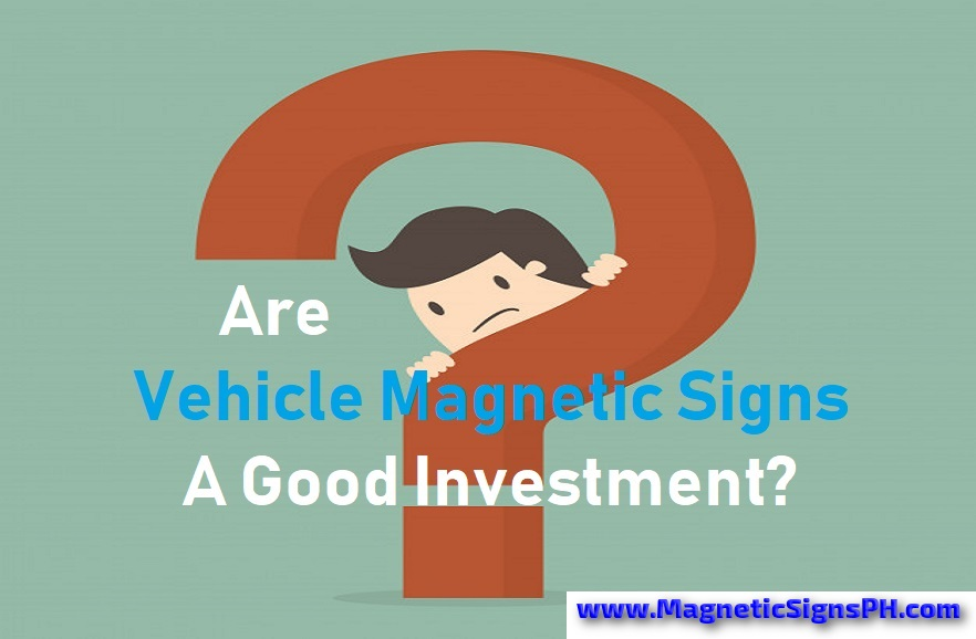 Are Vehicle Magnetic Signs A Good Investment?