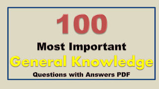 100 Most Important GK Questions with Answers for All Competitive Exams