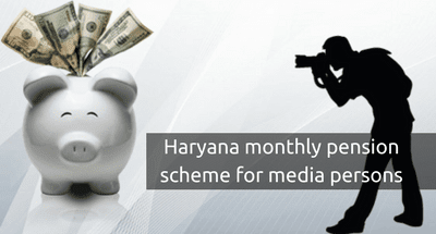 Haryana monthly pension scheme for media persons