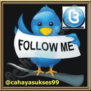 Follow My Twitter @cahayasukses99