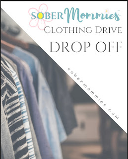 Sober Mommies: Clothing Drive - Collection ends Jan 14