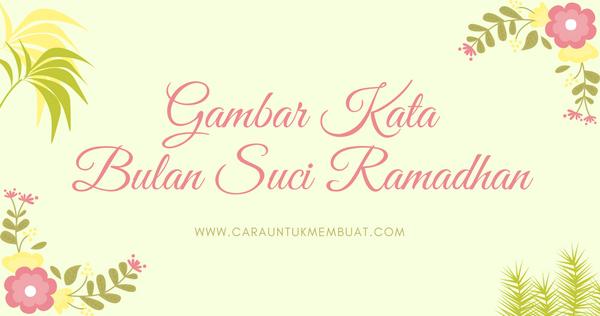Gambar Kata Islami Untuk Menyambut Bulan Suci Ramadhan