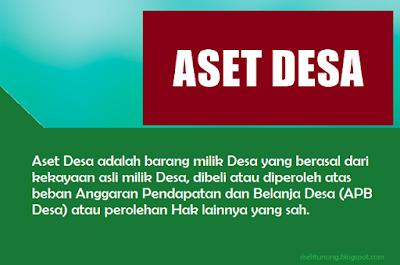 Definisi umum Aset Desa adalah barang milik Desa (BMDesa) yang berasal dari kekayaan asli desa, dibeli atau diperoleh atas beban Anggaran Pendapatan dan Belanja Desa atau perolehan hak lainnya yang sah.