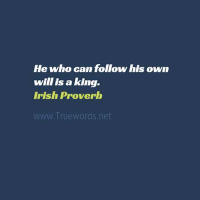 He who can follow his own will is a king
