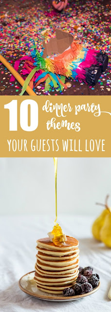 10 Dinner Party Themes your Guests will Love
