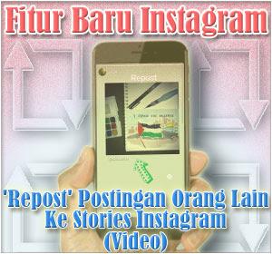 Instagram Rilis Fitur Baru 'Repost' Postingan Orang Lain Ke Stories Instagram, Begini Cara Menggunakannya (Video)