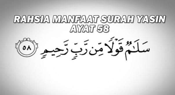 SUBHANALLAH!! Inilah Rahsia Manfaat Surah Yasin Ayat 58
