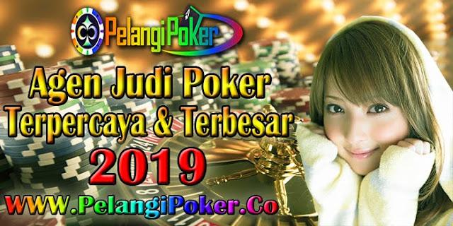 Agen-Judi-Poker-Terpercaya-dan-Terbesar-2019-Pelangi-Poker