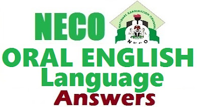 NECO Oral English Answer 2017 Expo | WAEC NABTEB JAMB Exam  In this article, you will see all NECO Oral English 2017 Questions and answers, then afterwords, we can find related to NECO expo which includes: NECO expo website and oral English; free exam expo sites; 2017 waec expo; best exam expo site; naija exam expo site; waec expo physics; expo loaded; waec expo government.  First and foremost, let me congratulate you for completing the English Lang objective and Theory (Essay) written few hours ago organised by National Examination Council. It is very clear that most people wrote very well in the exam after studying the past question papers and answer we publish before the exam.  NECO English Answer 2017 Expo Oral | WAEC NABTEB JAMB Exam  As a matter of fact, now its time to write the oral English for NECO as the second section of the exam. How prepared are you to write this examination? Did you read your books properly? If you did not prepare, please ind and download the Current Oral English Past Questions & Answers to help you get set for the exam.  Today & Tomorrow Exam Answers NECO Data Processing 2017 Expo OBJ, Theory & Essay Questions/Answer Expo Runz  Complete NECO English Answers & Questions 2017 | All Expo Essay-Obj-Oral   All things considered, if you have studied your textbooks and school notes using the NECO English Syllabus, you will be amazed of how you will write this exam with confidence and pass it with very excellent grades.  100% NECO ENGLISH LANGUAGE OBJ, ESSAY  Stay in touch with this website because we will be releasing series of free English Obj Oral And Essay Answers NECO, WAEC GCE NABTEB 2017 academic session. Do not miss this opportunity to pass the exam.  Searches related to NECO expo Oral English Answer 2017  waec expo website free exam expo sites 2017 waec expo best exam expo site naija exam expo site waec expo physics expo loaded waec expo government   Related NECO Topics NECO English Language 2017 Questions/Answers | Essay & OBJ (Test