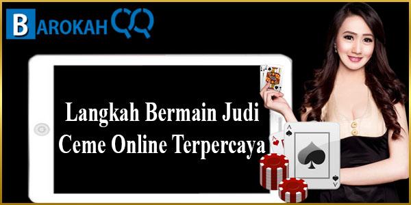 Langkah Bermain Judi Ceme Online Terpercaya